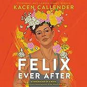 Felix Ever After de Kacen Callender