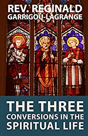 The Three Conversions in the Spiritual Life…