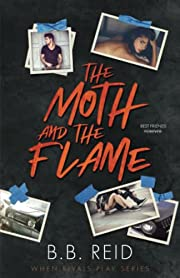 The Moth and the Flame (When Rivals Play)…