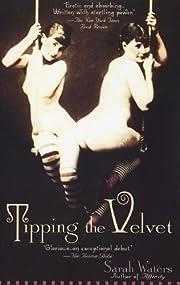 Tipping the Velvet: A Novel av Sarah Waters