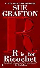 R Is For Ricochet: A Kinsey Millhone Novel…