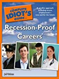 The complete idiot's guide to recession-proof careers / by Jeff Cohen