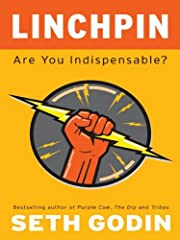 Linchpin: Are You Indispensable? por Seth…