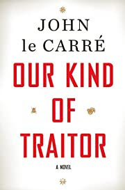 Our Kind of Traitor: A Novel de John Le…