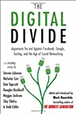 The digital divide : arguments for and against Facebook, Google, texting, and the age of social networking / edited and introduced by Mark Bauerlein