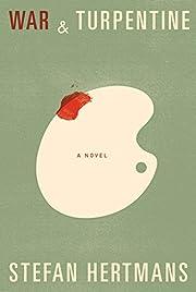 War and Turpentine: A novel av Stefan…