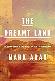 The Dreamt Land: Chasing Water and Dust…