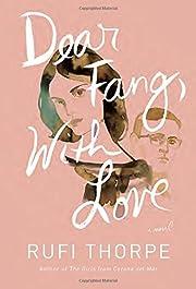 Dear Fang, With Love: A novel – tekijä:…