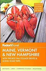 Fodor's Maine, Vermont & New Hampshire: with…