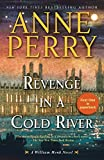 Revenge in a cold river : a William Monk novel / Anne Perry