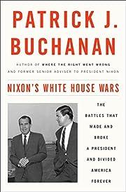 Nixon's White House Wars: The Battles…