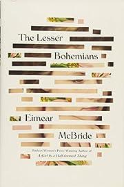 The Lesser Bohemians: A Novel av Eimear…