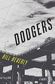 Dodgers: A Novel de Bill Beverly