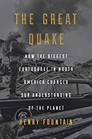 The Great Quake: How the Biggest Earthquake…