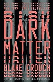 Dark Matter: A Novel por Blake Crouch