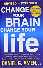 Change Your Brain, Change Your Life (Revised…