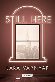 Still Here: A Novel de Lara Vapnyar