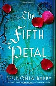 The Fifth Petal: A Novel de Brunonia Barry