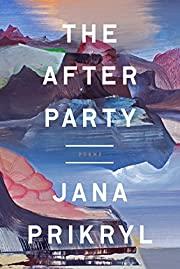 The After Party: Poems af Jana Prikryl
