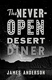 The Never-Open Desert Diner: A Novel de…