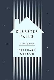 Disaster Falls: A Family Story por Stephane…