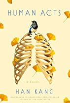 Human Acts: A Novel by Kang Han