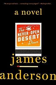 The Never-Open Desert Diner: A Novel por…