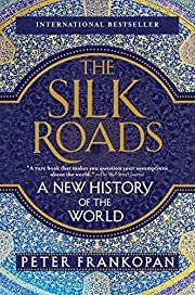 The Silk Roads: A New History of the World…