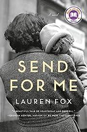 Send for Me: A novel by Lauren Fox