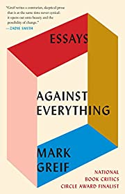 Against Everything: Essays de Mark Greif