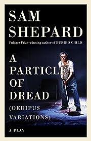 A Particle of Dread – tekijä: Sam Shepard