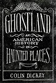 Ghostland: An American History in Haunted…