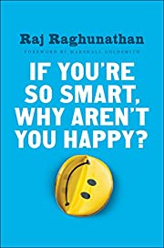 If You're So Smart, Why Aren't You Happy? af…