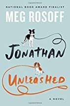 Jonathan Unleashed: A Novel by Meg Rosoff