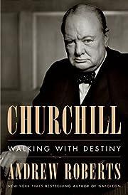 Churchill: Walking with Destiny av Andrew…