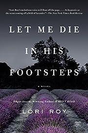Let Me Die in His Footsteps: A Novel de Lori…