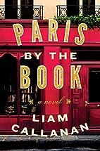 Paris By the Book by Liam Callanan