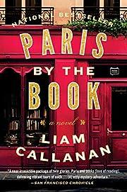 Paris by the Book: A Novel av Liam Callanan