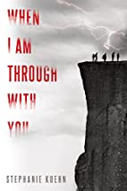 When I Am Through with You by Stephanie…
