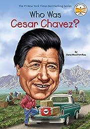 Who Was Cesar Chavez? por Dana Meachen Rau