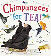 Chimpanzees for Tea! de Jo Empson