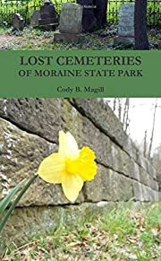 Lost cemeteries of Moraine State Park de…