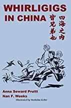 Whirligigs In China by Anna Seward Pruitt