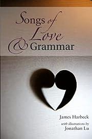 Songs of Love and Grammar de James Harbeck