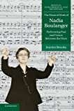 The musical work of Nadia Boulanger : performing past and future between the wars / Jeanice Brooks