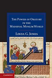 The Power of Oratory in the Medieval Muslim…