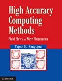 High accuracy computing methods : fluid flows and wave phenomena
