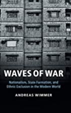 Waves of War Nationalism, State Formation,…