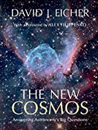 The New Cosmos: Answering Astronomy's…