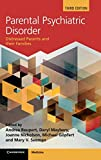 Parental psychiatric disorder : distressed parents and their families / edited by Michael Göpfert, Jeni Webster, Mary V. Seeman